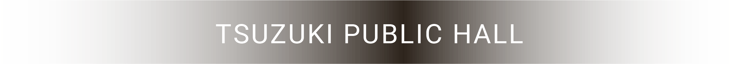 TSUZUKI PUBLIC HALL